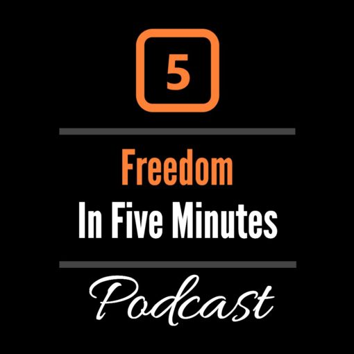 Freedom in Five Minutes Podcast